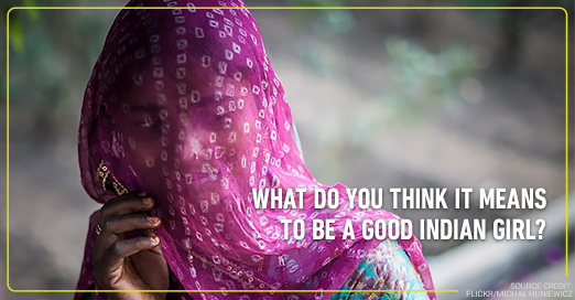 The good Indian girl:  Is it a norm that we need to question?