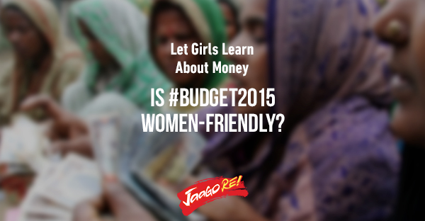 How Budget 2015 will impact the Indian Woman: Experts Speak Up