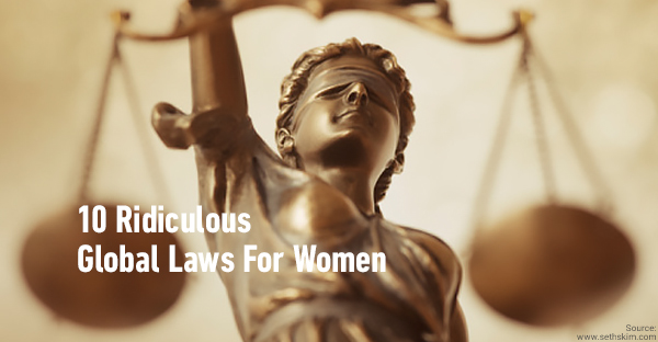 10 Ridiculous Global Laws For Women