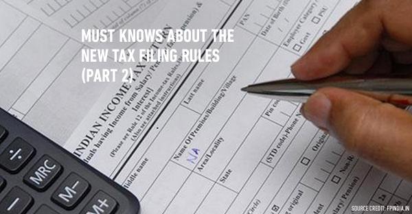 Are you aware about the New Tax Filing Rules? (Part 2)