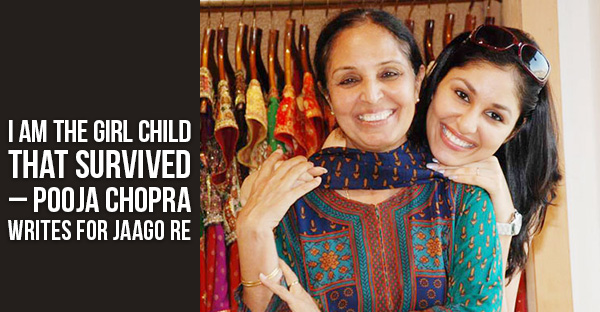 I am the Girl Child That Survived – Pooja Chopra Writes for Jaago Re
